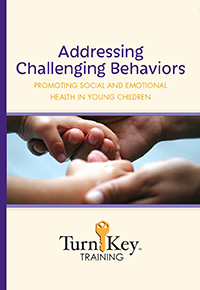 Turn-Key Training: Addressing Challenging Behaviors