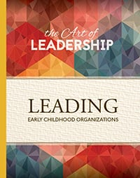 Art of Leadership: Leading Early Childhood Organizations