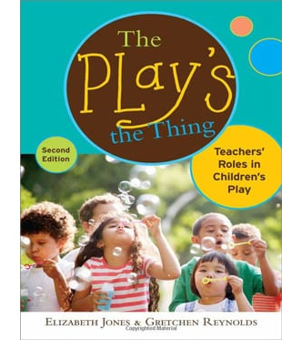 The Play's the Thing - Teachers Roles in Childrens Play, 2nd edition