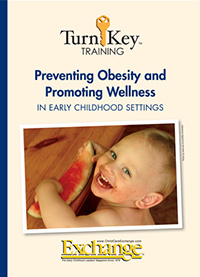 Turn-Key Training: Preventing Obesity and Promoting Wellness in Early Childhood Settings